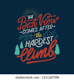 The Best view comes after the hardest climb - hand drawn colorful lettering. Inspirational quote for greeting cards, banners, posters, flyers. Vector illustration.