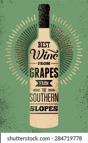 Best wine from grapes from the southern slopes. Typographic retro grunge wine poster with the inscription. Vector illustration.