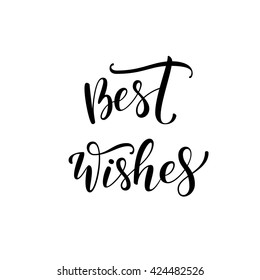 Best wishes card. Modern brush calligraphy. Ink illustration. Hand drawn lettering background. Isolated on white background.