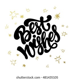 Best wishes hand lettering for Christmas, New Year, Birthday greeting card or gift tag with golden stars background.