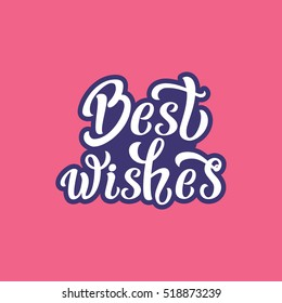 Best wishes. Hand lettering typography template. For posters, greeting cards, prints, balloons, party decorations. Vector