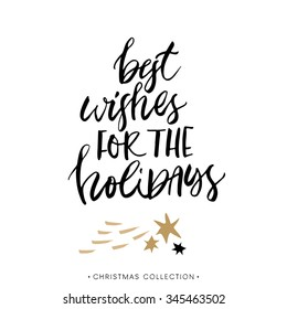 Best wishes for the Holidays! Christmas greeting card with calligraphy. Handwritten modern brush lettering. Hand drawn design elements.
