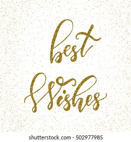 Best wishes - ink freehand lettering with gold glitter texture. Modern brush calligraphy, isolated on the golden star shape confetti background.