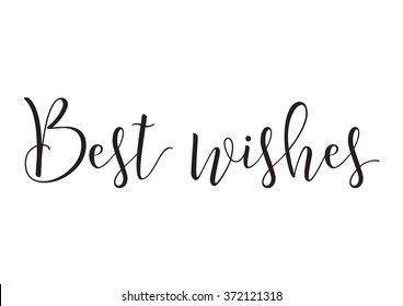 Best wishes inscription. Greeting card with calligraphy. Hand drawn design elements. Black and white. Usable as photo overlay.