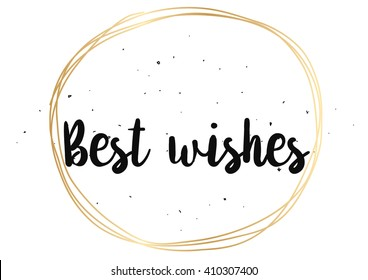 Best wishes inscription. Greeting card with calligraphy. Hand drawn lettering design. Photo overlay. Typography for banner, poster or clothing design. Vector invitation.