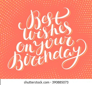 Best Wishes On Your Birthday. Happy Birthday Greeting card.