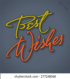 BEST WISHES original custom hand lettering -- handmade calligraphy, vector (eps8); great for overlay for photo cards, or heading/ caption/ title/ signature for holiday or event greeting cards;