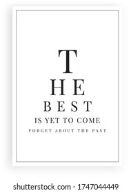 The best is yet to come, forget about the past, vector. Scandinavian minimalist art design. Wording design, lettering. Motivational, inspirational quote. Wall art, artwork, poster design