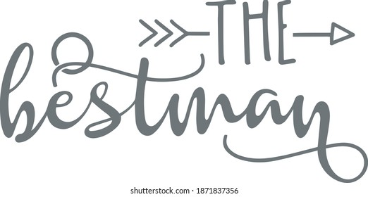 the bestman logo sign inspirational quotes and motivational typography art lettering composition design