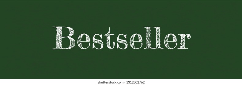 "Bestseller word concept. ""Bestseller"" on chalkboard. Use for cover, banner, blog."