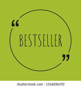"Bestseller word concept. ""Bestseller"" on green background with quote. Use for cover, banner, blog."