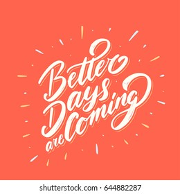 Better Days Coming Vector Lettering Quote Stock Vector Royalty Free