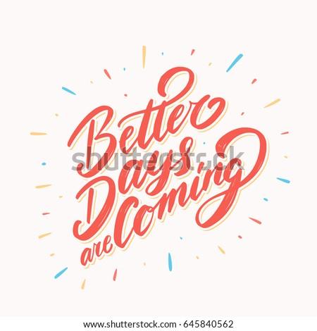 Better Days Coming Vector Lettering Quote Stockvector Rechtenvrij