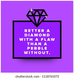 Better a diamond with a flaw than a pebble without Motivational Quote Poster Design