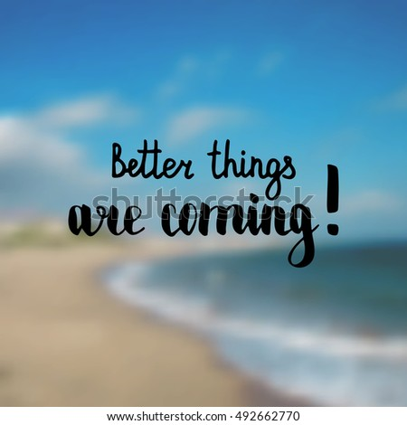 Better Things Coming Illustration Handlettering Inspiration Stock