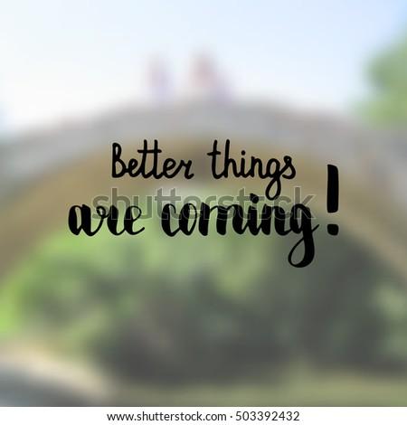 Better Things Coming Illustration Handlettering Inspiration Stock