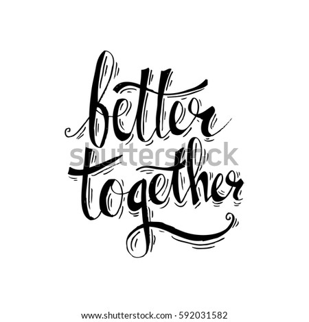 better together hand lettering stock vector royalty free 592031582