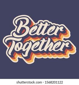 better together typography vintage design