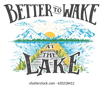 Better to wake at the lake. Rising sun on the lake, landscape with a bridge. Vintage illustration with hand-drawn typography. Hand lettering isolated on white background