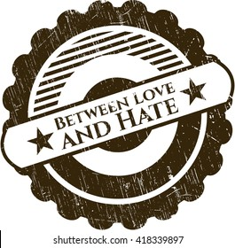 Between Love and Hate rubber stamp with grunge texture
