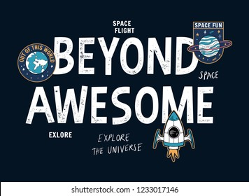 Beyond Awesome slogan graphic, with space theme vector illustrations. For t-shirt print and other uses.