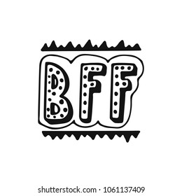 BFF - Best Friend Forever - hand drawn lettering phrase isolated on the white background. Fun brush ink vector illustration for banners, greeting card, poster design