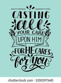 Bible background with hand lettering Casting all your care upon Him, for He cares for you. Christian poster. Verse. Card. Scripture. Quote