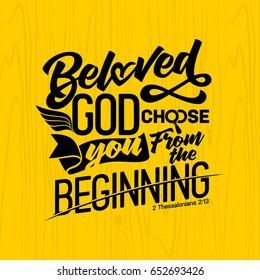 Bible lettering. Christian art. Beloved God choose you from the beginning