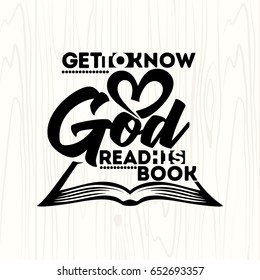 Bible lettering. Christian art. Get to know God, read his book