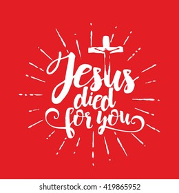Bible lettering. Christian art. Jesus died for you.