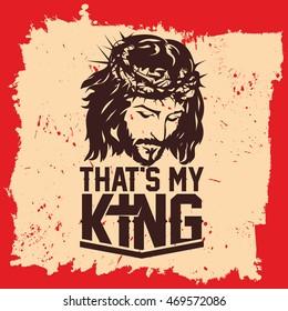 Bible lettering. Christian art. Jesus Christ - that's my King.