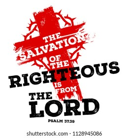 Bible lettering. Christian illustration. The salvation of the righteous is from the LORD.