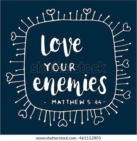 Bible Quote Extraordinary Bible Quote Love Your Enemies Hand Stock Vector Royalty Free