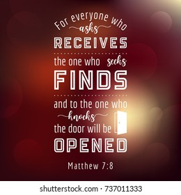 Bible Quote From Matthew, Everyone Who Asks Will Receives, Seeks Will  Finds, Who