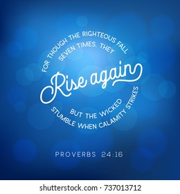 bible quote from proverbs, for though the righteous fall seven times, they rise again, on bokeh background