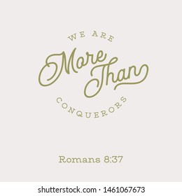 Bible quote, we are more than conquerors from Romans, for print or use as poster