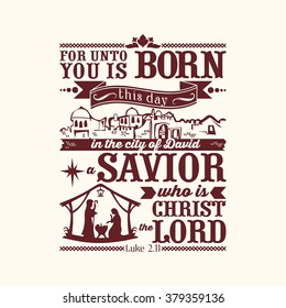 Bible typographic. For unto you is born this day in the city of David a Savior, who is Christ the Lord.