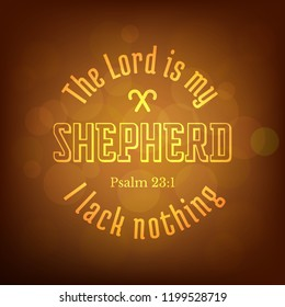 bible verse from psalm, The lord is my shepherd