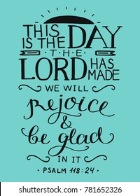 Bible Verse This Is The Day The Lord Has Made. Psalm. Christian Poster.