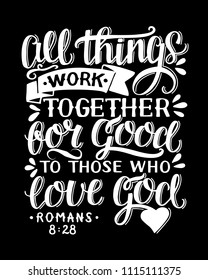 Biblical background with hand lettering All things work together for good to them that love God. Christian poster. Bible verse. Card. Scripture print. Motivational quote. Graphic