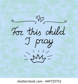 Biblical Background For This Child I Pray Made By Hand