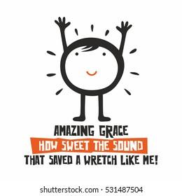 Biblical illustration. Amazing Grace, How sweet the sound...