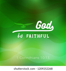 Biblical phrase from 1 corinthians,god is faithful, typography for print or use as poster, flyer, t shirt