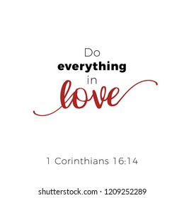 Biblical phrase from corinthians, do everything in love, typography for print or use as poster, flyer, t shirt