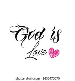 Biblical Phrase, God is Love, typography for print or use as poster, card, sticker, banner or T shirt