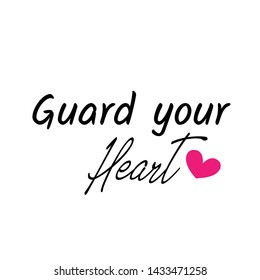 Biblical Phrase, Guard your heart, typography for print or use as poster, card, sticker, banner or T shirt
