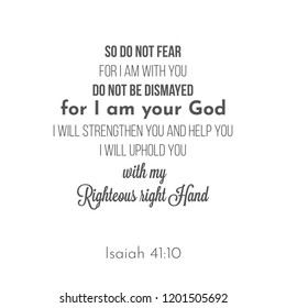 biblical phrase from Isaiah 41:10, So do not fear, for I am with you. typographic design on white background