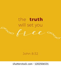 Biblical phrase from Jonh gospel, the truth will set you free, typography for print or use as poster, flyer, t shirt