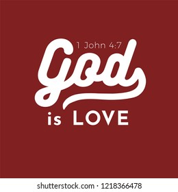 biblical scripture verse from 1 john,God is love for use as poster, printing on t shirt or flyer.
