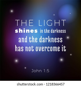 biblical scripture verse from john gospel the light shines in the darkness on space background,for use as poster, printing on t shirt or flyer.
